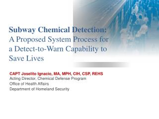 CAPT Joselito Ignacio, MA, MPH, CIH, CSP, REHS Acting Director, Chemical Defense Program