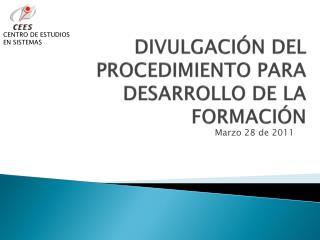 DIVULGACIÓN DEL PROCEDIMIENTO PARA DESARROLLO DE LA FORMACIÓN