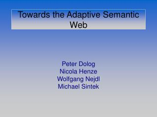 Towards the Adaptive Semantic Web