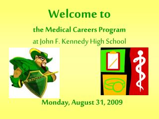 Welcome to  the Medical Careers Program at John F. Kennedy High School