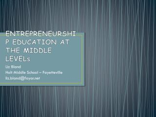 ENTREPRENEURSHIP EDUCATION AT THE MIDDLE LEVELs