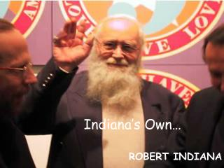 Indiana�s Own�