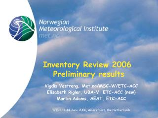 Inventory Review 2006  Preliminary results