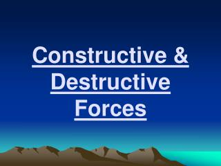 Constructive & Destructive Forces