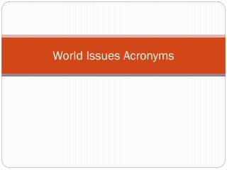 World Issues Acronyms