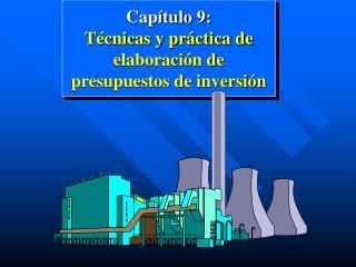 Cap�tulo 9: T�cnicas y pr�ctica de elaboraci�n de presupuestos de inversi�n