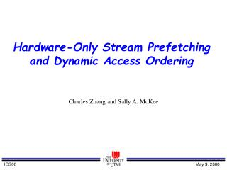 Hardware-Only Stream Prefetching and Dynamic Access Ordering