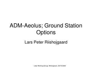 ADM-Aeolus; Ground Station Options