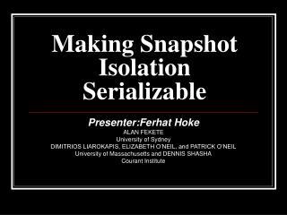 Making Snapshot Isolation Serializable