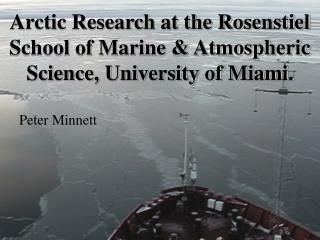 Arctic Research at the Rosenstiel School of Marine & Atmospheric Science, University of Miami.