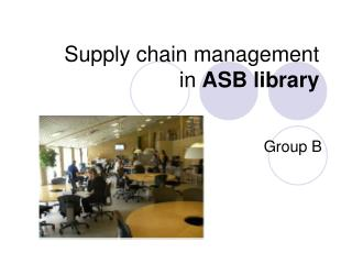 Supply chain management  in  ASB library