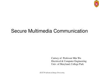 Secure Multimedia Communication