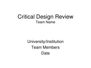 Critical Design Review Team Name