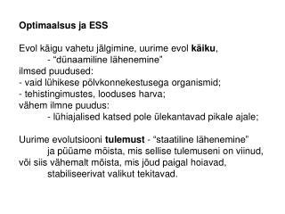 """Optimaalsus ja ESS Evol käigu vahetu jälgimine, uurime evol  käiku , - """"dünaamiline lähenemine"""""""