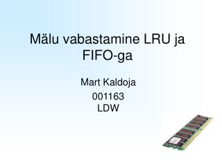Mälu vabastamine LRU ja FIFO-ga