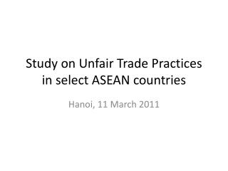 Study on Unfair Trade Practices in select ASEAN countries