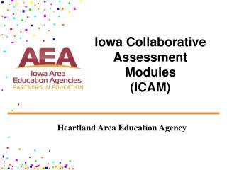 Iowa Collaborative Assessment Modules (ICAM)