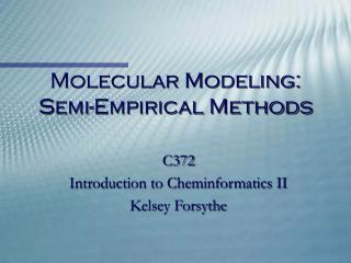 Molecular Modeling: Semi-Empirical Methods