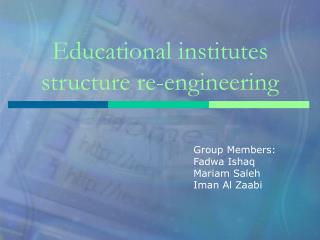 Educational institutes structure re-engineering