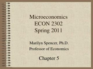 Microeconomics ECON 2302 Spring 2011