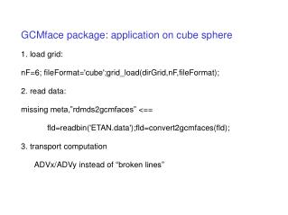 GCMface package: application on cube sphere 1. load grid: