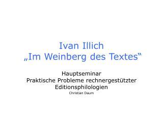 Ivan Illich    Im Weinberg des Textes