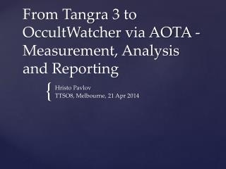 From  Tangra  3 to  OccultWatcher  via AOTA - Measurement, Analysis and Reporting