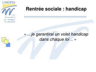Rentr�e sociale : handicap