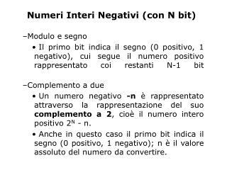 Numeri Interi Negativi (con N bit)
