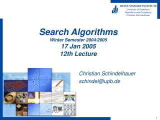 Search Algorithms Winter Semester 2004/2005 17 Jan 2005 12th Lecture