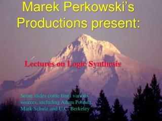 Marek Perkowski's Productions present: