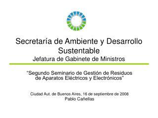 Secretaría de Ambiente y Desarrollo Sustentable  Jefatura de Gabinete de Ministros