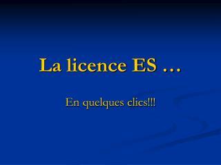 La licence ES …