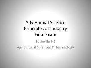 Adv Animal Science Principles of Industry Final Exam