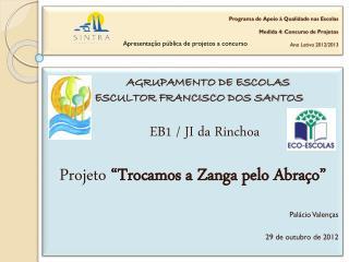 Programa de Apoio à Qualidade nas Escolas Medida 4: Concurso de Projetos Ano Letivo 2012/2013