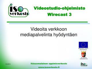 Videostudio-ohjelmisto  Wirecast 3