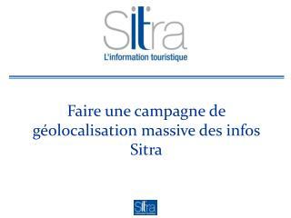 Faire une campagne de  géolocalisation  massive des infos Sitra