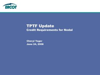 TPTF Update Credit Requirements for Nodal