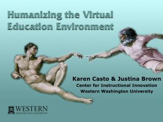Karen Casto  Justina Brown Center for Instructional Innovation Western Washington University