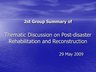2st Group Summary of Thematic Discussion on Post-disaster Rehabilitation and Reconstruction
