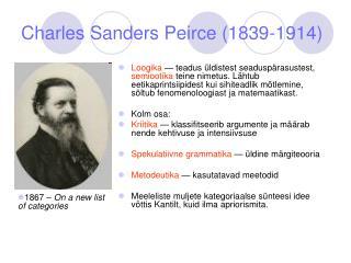 Charles Sanders Peirce (1839-1914)