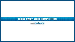 Blow Away Your Competition