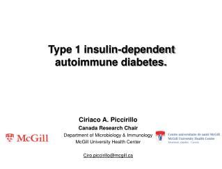 Type 1 insulin-dependent  autoimmune diabetes.