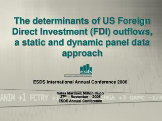 The determinants of US Foreign Direct Investment FDI outflows, a static and dynamic panel data approach