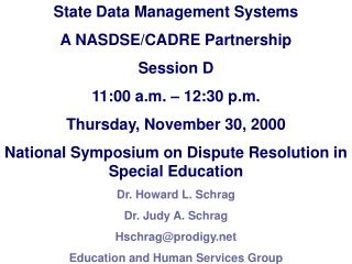 State Data Management Systems A NASDSE/CADRE Partnership Session D 11:00 a.m. – 12:30 p.m.