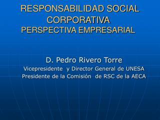 RESPONSABILIDAD SOCIAL  CORPORATIVA  PERSPECTIVA EMPRESARIAL