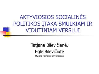 AKTYVIOSIOS SOCIALINĖS POLITIKOS ĮTAKA SMULKIAM IR VIDUTINIAM VERSLUI