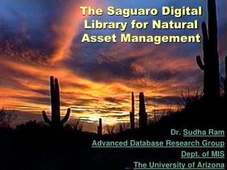 The Saguaro Digital Library for Natural Asset Management