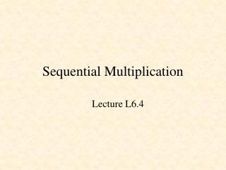 Sequential Multiplication