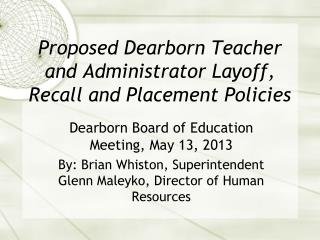 Proposed Dearborn Teacher and Administrator Layoff, Recall and Placement Policies